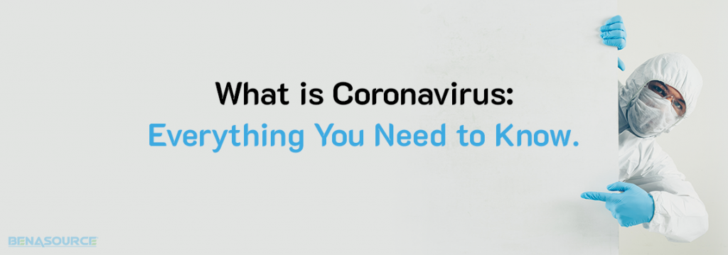 What is Coronavirus: Everything You Need to Know
