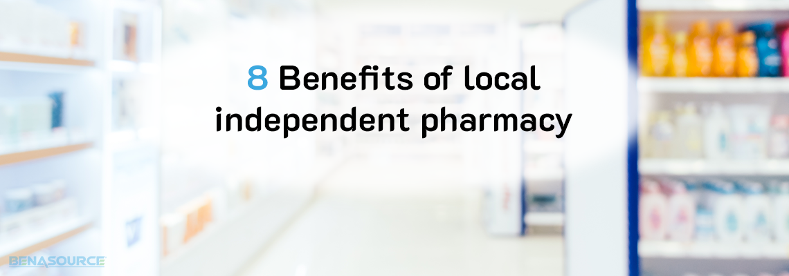 8 Benefits of Local Independent Pharmacy